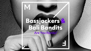 Bassjackers & Bali Bandits - Are You Randy?