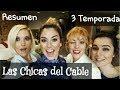 Las chicas del cable 3 temporada Resumen