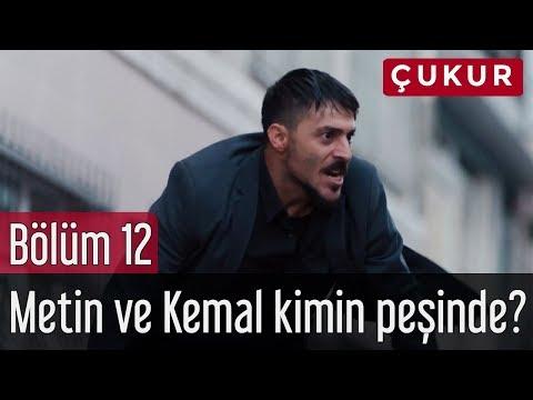 Çukur 12. Bölüm - Metin ve Kemal Kimin Peşinde (видео)