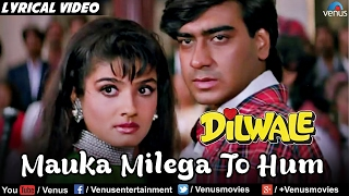 Mauka Milega To Hum Full Lyrical Video Song | Dilwale | Ajay Devgan, Raveena Tandon | Alka Yagnik