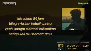 BIGDAG FT EIZY   IMAJINASI Lirik Video