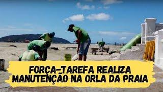 Força-Tarefa faz manutenção na orla da praia