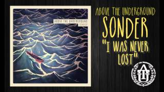 Above The Underground - I Was Never Lost