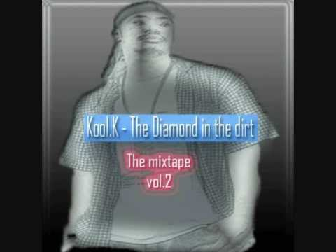 Kool.K-The Diamond in the dirt