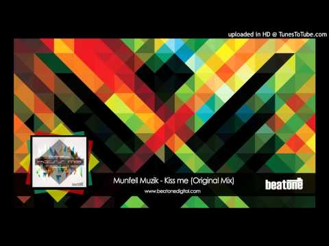 Munfell Muzik - Kiss Me (Original Mix)