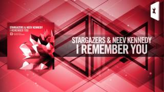 Stargazers & Neev Kennedy   I Remember You FULL (Amsterdam Trance)