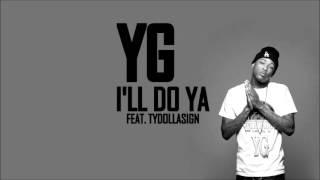 YG Feat. Ty Dolla $ign   I'll Do Ya (HQ)