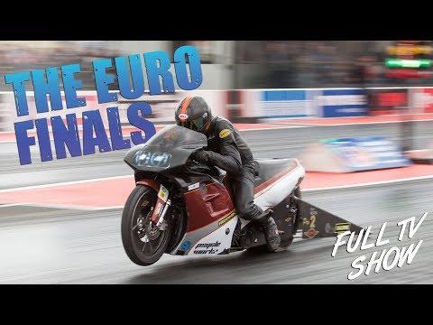 2017 FIA Euro Finals at Santa Pod Raceway - Full Bike Classes TV Show