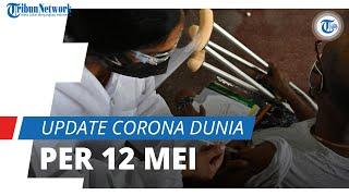 Update Corona Dunia 12 Mei 2021: Total 160,3 Juta Terinfeksi, Pasien Sembuh Mencapai Angka 139 Juta