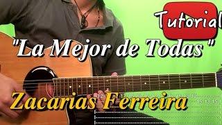 La Mejor de Todas - Zacarias Ferreira - Bachata Tutorial/Cover Guitarra