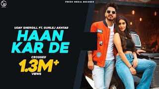 Haan Kar De |Gurlej Akhtar | MixSingh | Official Full   - YouTube