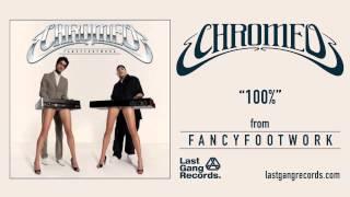 Chromeo - 100%