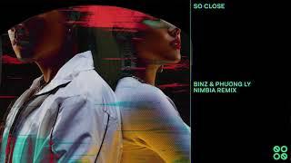 Binz & Phuong Ly - So Close (NIMBIA Remix)