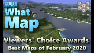#CitiesSkylines - Top Ten Maps - February 2020 - Viewers Choice