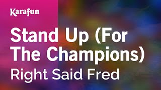 Karaoke Stand Up (For The Champions) - Right Said Fred *