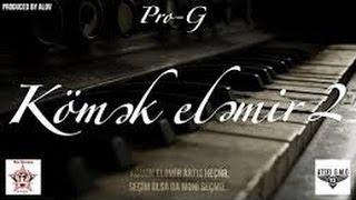 Pro-G (No-Name) - Kömək eləmir 2 (Azeri Rap)