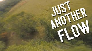 Just another flow   FPV Freestyle