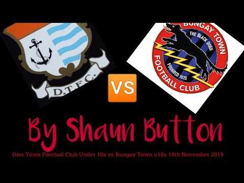 Diss Town Football Club Under 18s vs Bungay Town u18s || Thurlow Nunn Youth League East ||