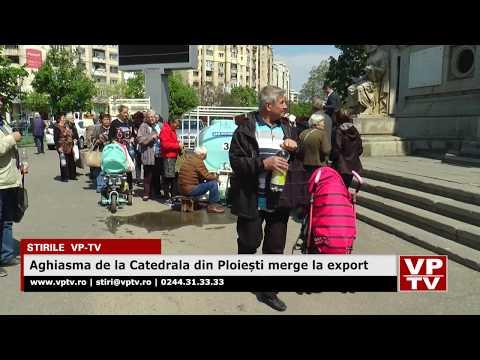 Aghiasma de la Catedrala din Ploiești merge la export