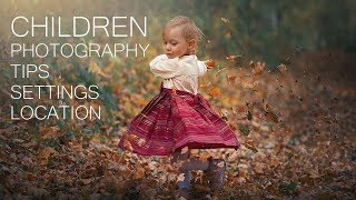 HOW TO PHOTOGRAPH CHILDREN: NATURAL LIGHT, TIPS, SETTINGS, LENS, LOCATION