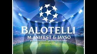 Balotelli   M.anifest & Jayso (Prod By Jayso) [Lyrics Video]
