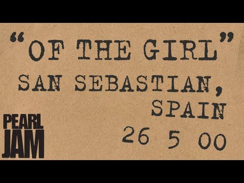 """Of The Girl"" (Audio) - Live in San Sebastian, Spain (5/26/2000) - Pearl Jam Bootleg Trivia"