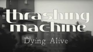 Video Thrashing Machine 'Dying Alive' (Official Video)