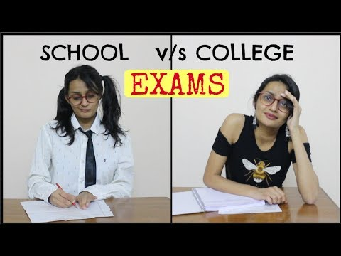 EXAMS: School vs College