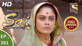 Mere Sai - Ep 381 - Full Episode - 11th March, 2019