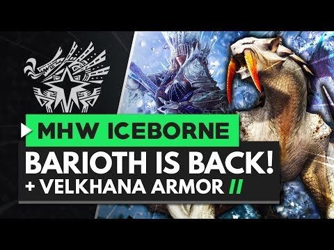 Monster Hunter World Iceborne | BARIOTH IS BACK! Velkhana Armor, Long Sword & More!
