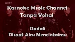 Karaoke Dadali   Disaat Aku Mencintaimu | Tanpa Vokal