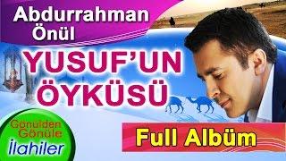 Abdurrahman Önül'le ZİKİRLİ Gönülden Gönüle Seçme 10 Muhteşem İlahiler  Yusufun Öyküsü Full Albüm