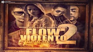 Flow Violento Remix 2 - Arcangel Ft De La Ghetto, Farruko & Don Omar (Original) ★Reggaeton 2013★