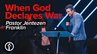 When God Declares War | Pastor Jentezen Franklin