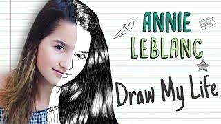 ANNIE LEBLANC   Draw My Life