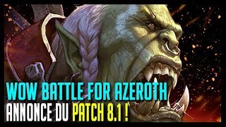 ANNONCE DU PATCH 8.1 ! - WOW BATTLE FOR AZEROTH
