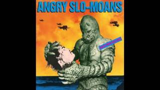 Angry Slo-moans – My Old Man's A Fatso  – Back From Slo-Moa (Angry Samoans)