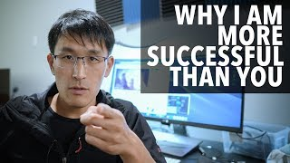 why I am more successful than you.