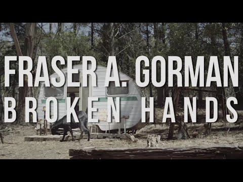 Fraser A Gorman - Broken Hands [Official Video]