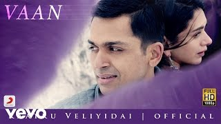 Vaan Varuvaan Promo - Kaatru Veliyidai | Mani Ratnam, A R Rahman | Karthi