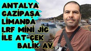 preview picture of video 'Antalya Gazipaşa Liman'da LRF Mini Jig ile Tral Avı ( Balık Avı )'