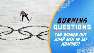 Can Women out jump Men in Ski Jumping? | Burning Questions