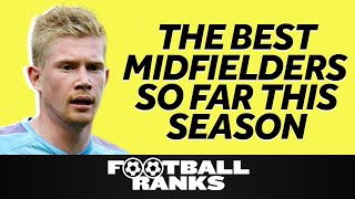 Ranking the Best Midfielders This Season So Far    B/R Football Ranks