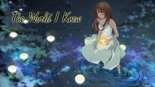 Nightcore - The World I Knew