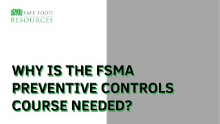Why is the FSMA Preventive Controls Course Needed?