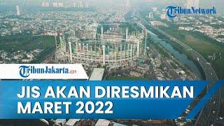 Stadion JIS Bakal Diresmikan Maret 2022 Mendatang