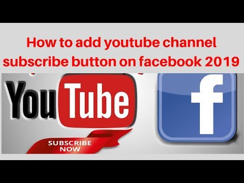 How to add youtube channel subscribe button on facebook 2019