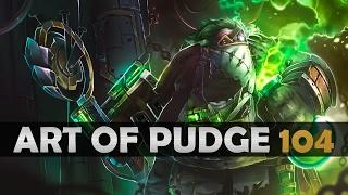 Dota 2 - The Art of Pudge - EP. 104