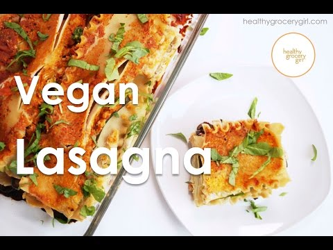 How To Make Lasagna | Vegan Recipe | Collaboration with The Vegetarian Baker | Healthy Grocery Girl®