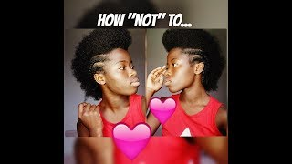 How Not To Do Cornrows On Your Natural Hair || Braided Mohawk